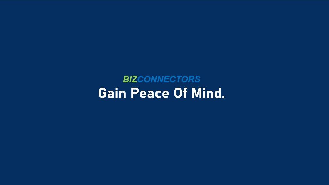 Gain Peace Of Mind - Bizconnectors