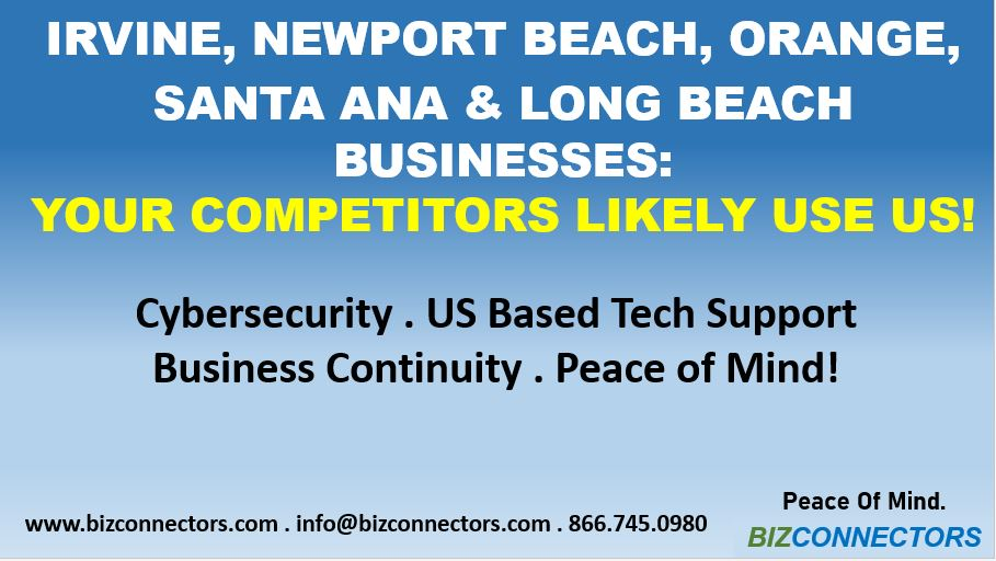 Attention Irvine, Newport Beach, Orange, Santa Ana & Long Beach Businesses: YOUR COMPETITORS LIKELY USE US!